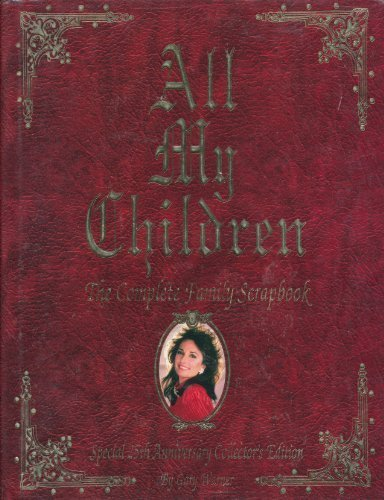 9780756776343: All My Children: The Complete Family Scrapbook