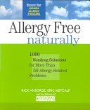 9780756776497: Allergy Free Naturally: 1,000 Nondrug Solutions For More Than 50 Allergy-related Problems