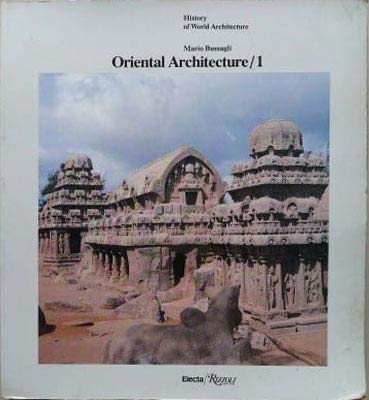 9780756776527: Oriental Architecture/1: India, Indonesia, Indochina, History Of World Architecture