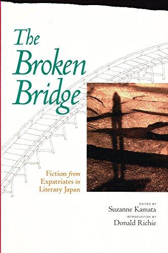9780756776848: Broken Bridge: Fiction From Expatriates In Literary Japan