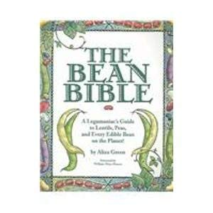 9780756777166: The Bean Bible: A Legumaniac's Guide To Lentils, Peas, And Every Edible Bean On The Planet!