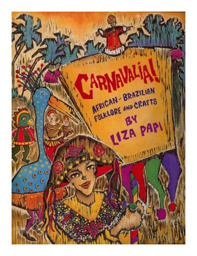 9780756777609: Carnavalia!: African-brazilian Folklore And Crafts