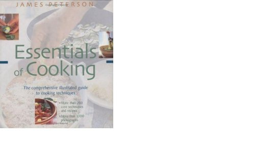 9780756777722: Essentials Of Cooking: The Comprehensive Illustrated Guide To Cooking Techniques
