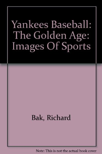 9780756777784: Yankees Baseball: The Golden Age: Images Of Sports