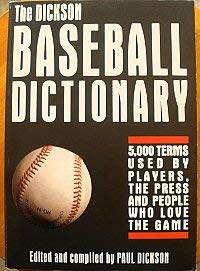 9780756778279: Dickson Baseball Dictionary: 5000 Terms Used By Players, The Press And People Who Love The Game