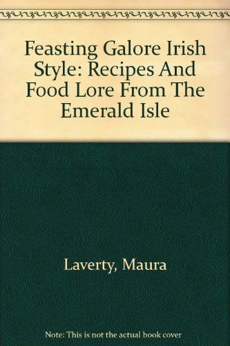 9780756778590: Feasting Galore Irish Style: Recipes And Food Lore From The Emerald Isle
