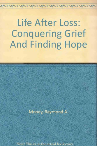 9780756778743: Life After Loss: Conquering Grief And Finding Hope