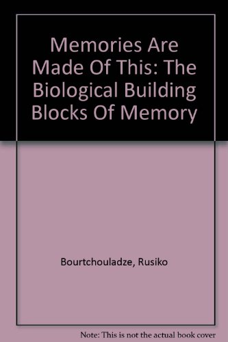 9780756778989: Memories Are Made Of This: The Biological Building Blocks Of Memory