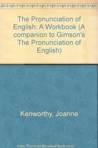 Pronunciation Of English: A Workbook: Joanne Kenworthy