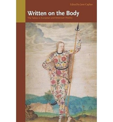 9780756779344: Written on the Body: The Tattoo in European And American History