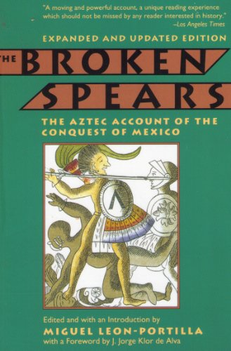9780756779641: Broken Spears: The Aztec Account Of The Conquest Of Mexico