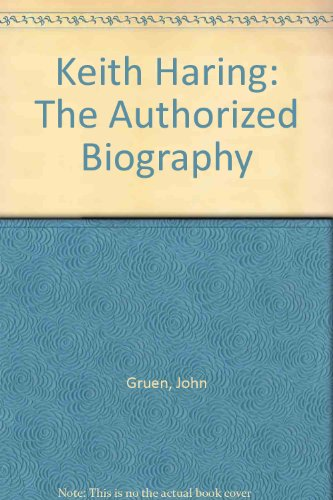 9780756779900: Keith Haring: The Authorized Biography