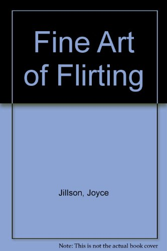 9780756780289: Fine Art of Flirting
