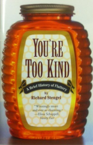 9780756780296: You're Too Kind: A Brief History of Flattery