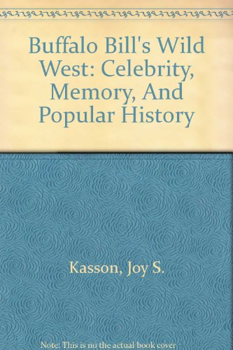 9780756780678: Buffalo Bill's Wild West: Celebrity, Memory, And Popular History