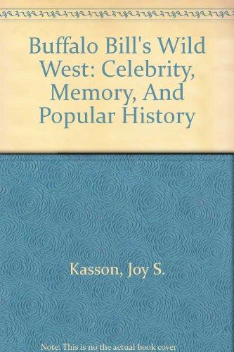 9780756780678: Buffalo Bill's Wild West: Celebrity, Memory, And Popular History
