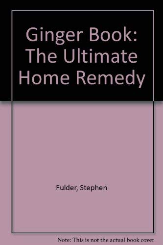 9780756780746: Ginger Book: The Ultimate Home Remedy