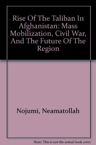 9780756780906: Rise Of The Taliban In Afghanistan: Mass Mobilization, Civil War, And The Future Of The Region