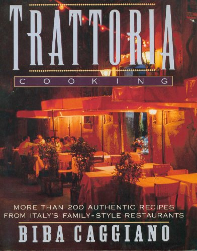 9780756781118: Trattoria Cooking: More Than 200 Authentic Recipes from Italy's Family-style Restaurants