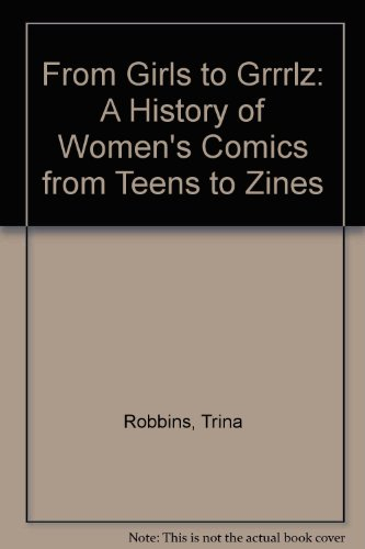 9780756781200: From Girls to Grrrlz: A History of Women's Comics from Teens to Zines