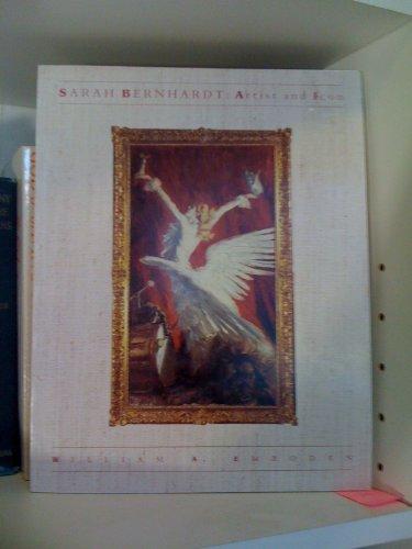Sarah Bernhardt: Artist And Icon William A. Emboden: William A. Emboden