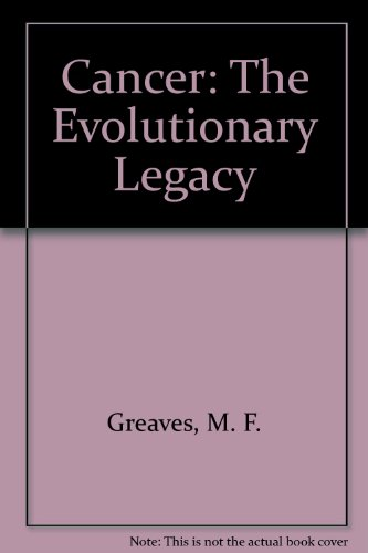 9780756781453: Cancer: The Evolutionary Legacy