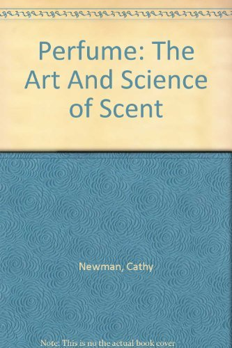 9780756781507: Perfume: The Art And Science of Scent