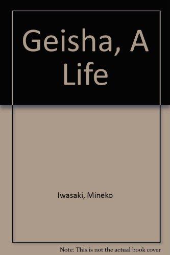 Geisha, A Life (0756781612) by Iwasaki, Mineko; Brown, Rande
