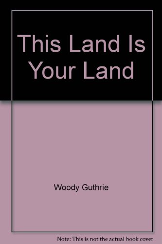 This Land Is Your Land (0756781663) by Woody Guthrie; Pete Seeger