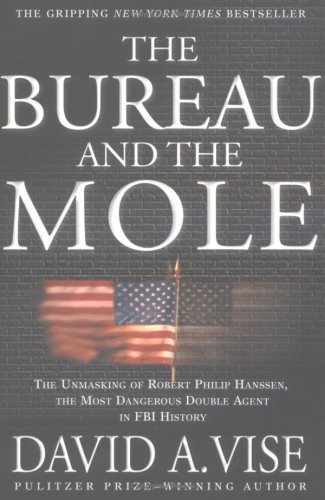 9780756781880: Bureau And the Mole: The Unmasking of Robert Philip Hanssen, the Most Dangerous Double Agent in FBI History
