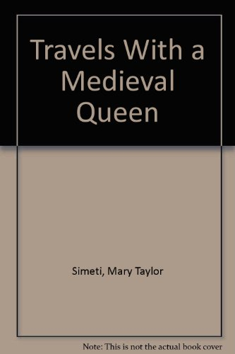 9780756782184: Travels With a Medieval Queen