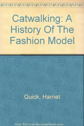 9780756782276: Catwalking: A History Of The Fashion Model