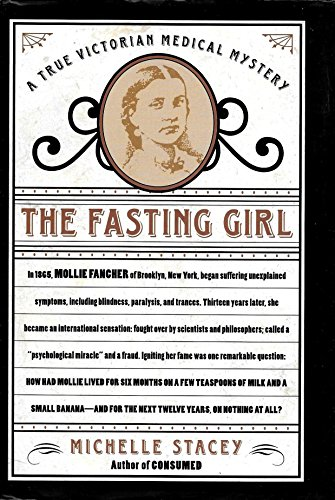 9780756782429: Fasting Girl: A True Victorian Medical Mystery
