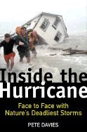 9780756782450: Inside the Hurricane: Face to Face With Nature's Deadliest Storms