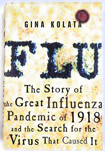 9780756782771: Flu: The Story of the Great Influenza Pandemic of 1918 And the Search for the Virus That Caused It