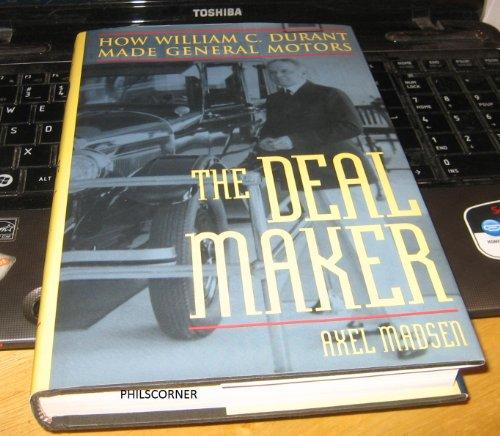 9780756783129: Deal Maker: How William C. Durant Made General Motors