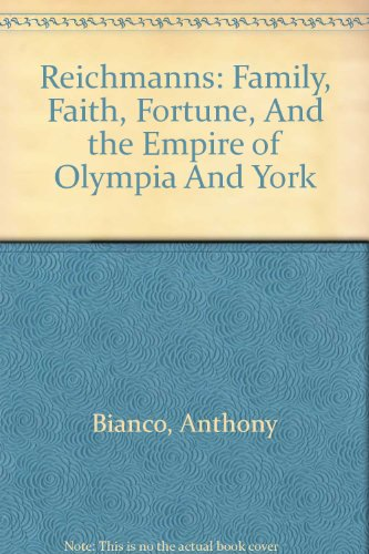 9780756783143: Reichmanns: Family, Faith, Fortune, And the Empire of Olympia And York