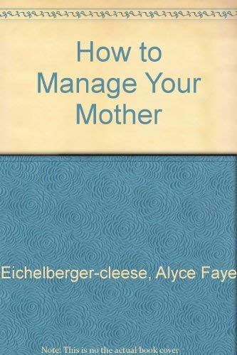 9780756783334: How to Manage Your Mother