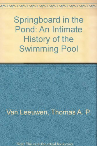 9780756783532: Springboard in the Pond: An Intimate History of the Swimming Pool