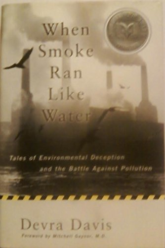 9780756784072: When Smoke Ran Like Water: Tales of Environmental Deception And the Battle Against Pollution