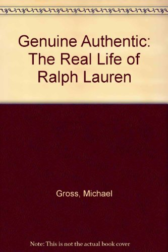 9780756784089: Genuine Authentic: The Real Life of Ralph Lauren