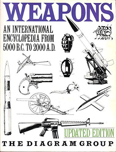 9780756784362: Weapons: An International Encyclopedia from 5000 B.c. to 2000 A.d.