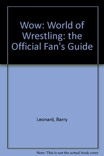 9780756784492: Wow: World of Wrestling: the Official Fan's Guide