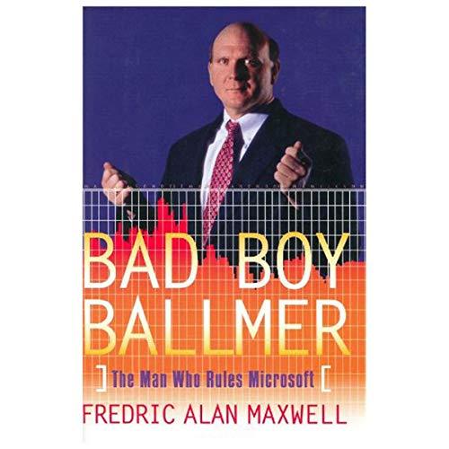 9780756784850: Bad Boy Ballmer: The Man Who Rules Microsoft
