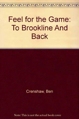 A Feel for the Game: To Brookline And Back (0756784867) by Crenshaw, Ben; Hauser, Melanie