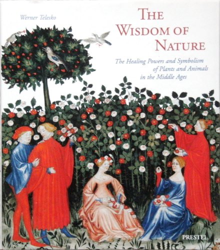 9780756786151: Wisdom of Nature: The Healing Powers And Symbolism of Plants And Animals in the Middle Ages