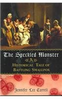 9780756786212: Speckled Monster: A Historical Tale of Battling Smallpox