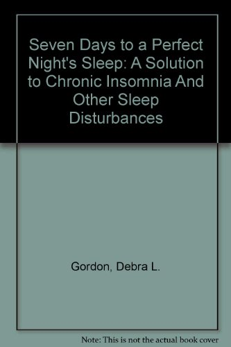 9780756786267: Seven Days to a Perfect Night's Sleep: A Solution to Chronic Insomnia And Other Sleep Disturbances