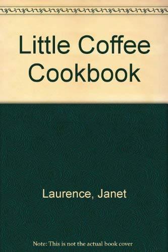 Little Coffee Cookbook: Janet Laurence