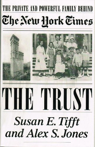 "9780756787127: Trust, the: The Private And Powerful Family Behind ""the New York Times"""